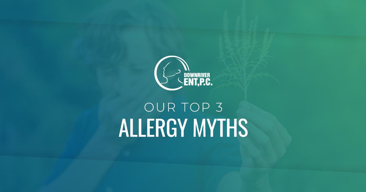 Our Top Three Allergy Myths
