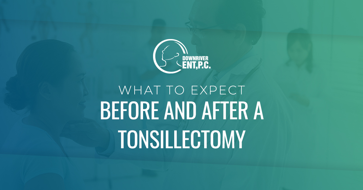 What to Expect Before and After a Tonsillectomy