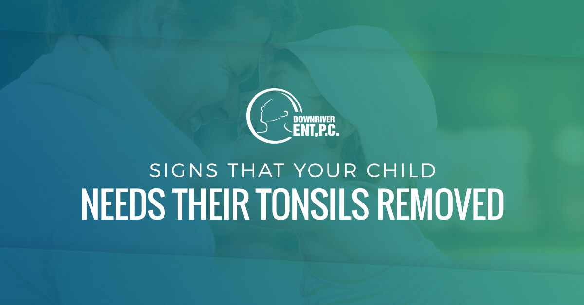 Signs That Your Child Needs Their Tonsils Removed
